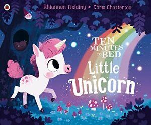 Ten Minutes to Bed: Little Unicorn by Fielding, Rhiannon Book The Cheap Fast