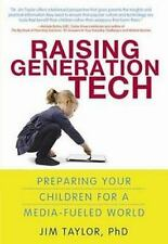 Raising Generation Tech: Preparing Your Children for a Media-Fueled World, Taylo