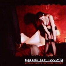 EDGE of Dawn anything that gets you through the night CD 2010