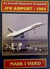 Mark I Video -An Aircraft Observer's Scrapbook: JFK INT'L Airport 1984 - DVD