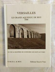 Versailles: Le Grand Aqueduc de Buc 1686 - ed. Marie-Joelle Paris -1986 - French