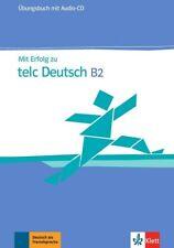 Mit Erfolg zu telc Deutsch (B2). Zertifikat Deutsch Plus. Mit Erfolg zu telc Deu