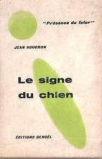 Jean Hougron - Le signe du chien (EO Présence du Futur N°44 - 1961)