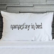 Pillowcases Novelty Funny Bedroom Bedding Namast'ay In Bed Pillow Cover Wsd798