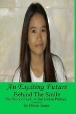 Behind the Smile: An Exciting Future : The Story of Lek, a Bar Girl in...