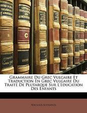 Grammaire Du Grec Vulgaire Et Traduction En Grec Vulgaire Du Traité De Plutarqu