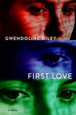 First Love by Gwendoline Riley (2017, Paperback)