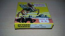 Pellicola Film Super 8 B.N. Western n.518 L'Orda Indiana nuova mai proiettata