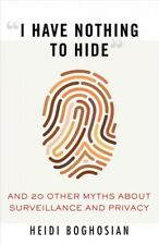 I Have Nothing to Hide : And 20 Other Myths About Surveillance and Privacy, P.