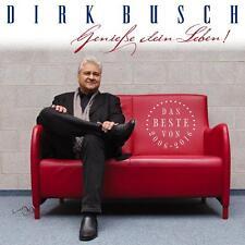 DIRK BUSCH Genieße dein Leben! Das Beste von 2006 - 2016 CD NEU / Pop Deutsch