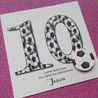 Personalised Handmade BIRTHDAY Card FOOTBALL Grandson Son 6 7 8 9 10 11 ANY AGE