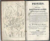 1830 VOSGIEN NOUVEAU DICTIONNAIRE GÉOGRAPHIQUE UNIVERSEL Atlante Atlas Roujoux
