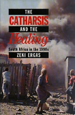 The Catharsis and the Healing: South Africa in the 1990's, Ergas, Zeki, New Book