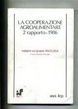 Inforcoop-AncaLega # LA COOPERAZIONE AGROALIMENTARE 2°RAPPORTO 1986 # Roma 1989