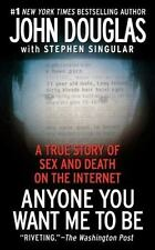 Anyone You Want Me to Be: A True Story of Sex and Death on the Internet, Singula