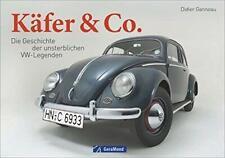 Ganneau Käfer & Co. Die Geschichte der unsterblichen VW-Legenden Entwicklung