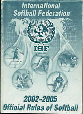 ISF OFFICIAL RULES OF SOFTBALL 2002-2005 - REGULATIONS - BOOK