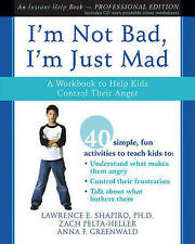 NEW I'm Not Bad, I'm Just Mad: A Workbook to Help Kids Control Their Anger