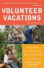 Volunteer Vacations: Short-Term Adventures That Will Benefit You and Others, McM