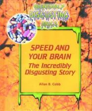 Speed and Your Brain (Incredibly Disgusting Drugs)-ExLibrary