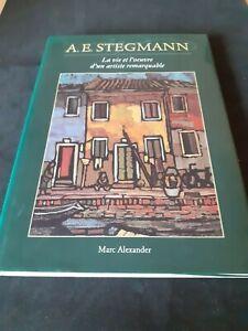 A. E. Stegmann : la vie et l'oeuvre d'un artiste remarquable - Marc Alexander