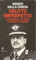 Nando Dalla Chiesa - DELITTO IMPERFETTO Il Generale La Mafia Società - Mondadori