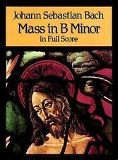Dover Music Scores: Mass in B Minor in Full Score by Johann Sebastian Bach...
