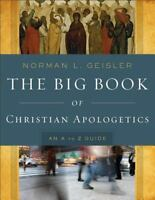 The Big Book of Christian Apologetics: An A to Z Guide (Paperback or Softback)