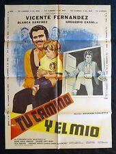 VICENTE FERNANDEZ Tu Camino y el Mío MEXICAN MOVIE POSTER Blanca Sanchez 1971