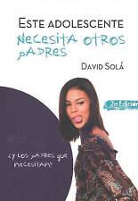 Este Adolescente Necesita Otros Padres: 'Y Los Padres Que Necesitan? by David...