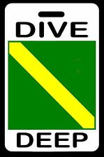 """SCUBA Diving Luggage/Gear Bag Tag - """"DIVE DEEP"""" NITROX Diver - New"""