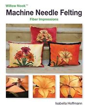 Machine Needle Felting: Fiber Impressions by Hoffmann, Isabella -Paperback