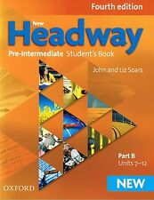 Oxford NEW HEADWAY Pre-Intermediate FOURTH ED Student Book Part B Units 7-12 NEW