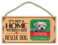 Wood Pet Sign: It's Not Home Without Our Rescue Dog (Picture Frame)