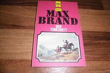 Max Brand -- der TODESRITT // Heyne Taschenbuch Western Classics 2425 / 1976