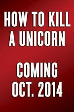 How to Kill a Unicorn: How the World's Hottest Innovation Factory-ExLibrary