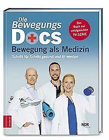 Die Bewegungs-Docs - Bewegung als Medizin: Schritt ... | Buch | Zustand sehr gut