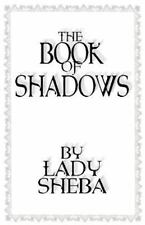 The Book of Shadows by Lady Sheba by Lady Sheba (2002, Paperback)