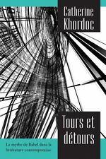 Tours et Detours le Mythe de Babel Dans la Litterature Contempo-