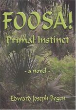 Very Good, Foosa! Primal Instinct, Begen, Edward J., Book