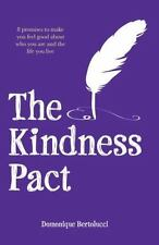 The Kindness Pact: 8 Promises to Make You Feel Good About Who You Are and the Li