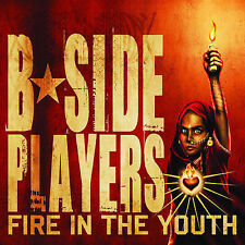 B-Side Players - Fire in the Youth [NEW CD]