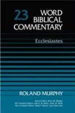Word Biblical Commentary: Ecclesiastes 23A by Roland Murphy (1992, Hardcover)