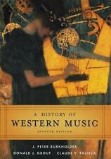A History of Western Music 7th Edition by by J. Peter Burkholder, HC w/dustcover