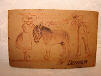 "Antique LEATHER Vintage Postcard ""Hello! Meet Me In Denver"" Donkey Man Woman"