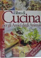 Il libro di cucina per gli amici degli animali. Ediz. illustrata