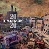 Eliza Gilkyson - 2020 Neue CD Digi