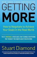 Getting More: How to Negotiate to Achieve Your Goals in the Real World by Diamo