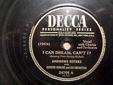 DECCA 78 RECORD /ANDREWS SISTERS/WEDDING OF LILI MARLENE/I CAN DREAM,CAN'T I