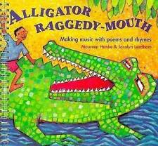 Alligator Raggedy Mouth: Making Music with Poems and Rhymes (Classroom Music), H